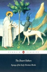 The Desert Fathers - Sayings of the Early Christian Monks